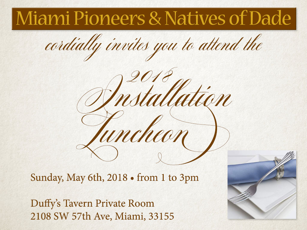 Miami Pioneers and Natives of Dade 2018 Installation Luncheon