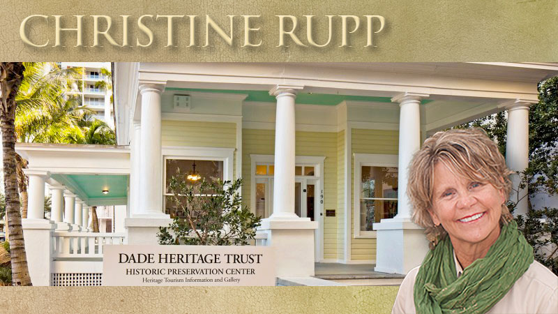 Christine Rupp - Executive Director of Dade Heritage Trust